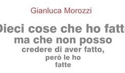 Dieci cose (…), di Gianluca Morozzi